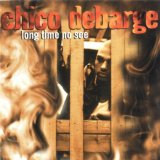 Long Time No See Lyrics Chico DeBarge