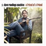 A Friend Of A Friend Lyrics Dave Rawlings Machine