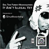 It Ain't Illegal Yet Lyrics Del The Funky Homosapien