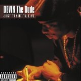 Just Tryin' ta Live Lyrics Devin the Dude