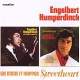 We Made It Happen Sweetheart Lyrics Engelbert Humperdinck