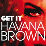 Get It (Single) Lyrics Havana Brown