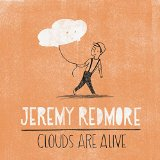 Clouds Are Alive Lyrics Jeremy Redmore