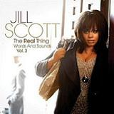 The Real Thing: Words And Sounds Vol. 3 Lyrics Jill Scott