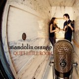 Quiet Little Room Lyrics Mandolin Orange