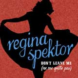 Don't Leave Me (Ne me quitte pas) (Single) Lyrics Regina Spektor