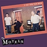 If Not Now Then When Lyrics The Motels