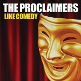 Like Comedy Lyrics The Proclaimers