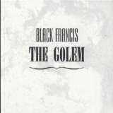 The Golem Lyrics Black Francis