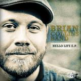 Hello Life (EP) Lyrics Brian Collins Band
