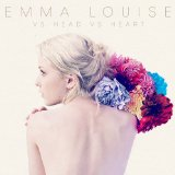 vs. Head vs. Heart Lyrics Emma Louise