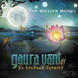 Ten Million Moons Lyrics Gaura Vani & As Kindred Spirits