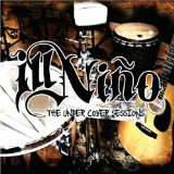 The Under Cover Sessions EP Lyrics Ill Nino