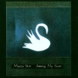 Among My Swan Lyrics Mazzy Star