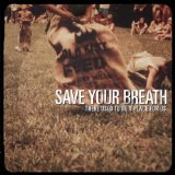 There Used to Be a Place for Us Lyrics Save Your Breath