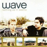 Nothing As It Seems Lyrics Wave