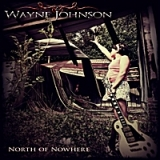 North of Nowhere Lyrics Wayne Johnson