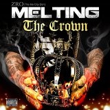 Melting the Crown Lyrics Z-Ro