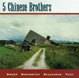Singer Songwriter Beggarman Thief Lyrics 5 Chinese Brothers