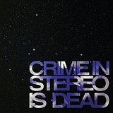 Crime in Stereo Is Dead Lyrics Crime In Stereo
