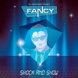 Shock & Show Lyrics Fancy