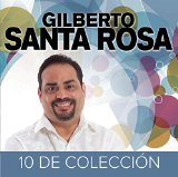 10 de Coleccion Lyrics Gilberto Santa Rosa