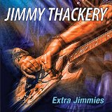 Extra Jimmies Lyrics Jimmy Thackery