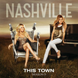 This Town (Single) Lyrics Nashville Cast