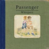 Whispers  Lyrics Passenger UK