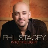 Into The Light Lyrics Phil Stacey
