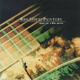 Songs For A Blue Guitar Lyrics Red House Painters