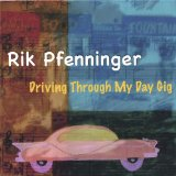 Driving Through My Day Gig Lyrics Rik Pfenninger