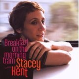 Breakfast on the Morning Tram Lyrics Stacey Kent