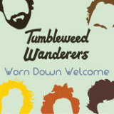 Worn Down Welcome (EP) Lyrics Tumbleweed Wanderers