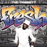 Fresh Lyrics Tye Tribbett