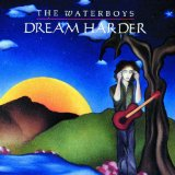 Dream Harder Lyrics The Waterboys