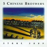 Stone Soup Lyrics 5 Chinese Brothers