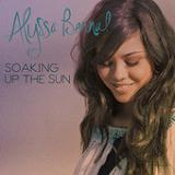 Soaking Up The Sun (Single) Lyrics Alyssa Bernal