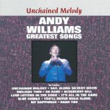 Unchained Melody: Greatest Songs Lyrics Andy Williams