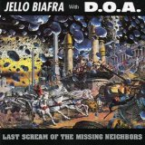 Last Scream Of The Missing Neighbors Lyrics Biafra Jello