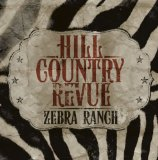 Zebra Ranch Lyrics Hill Country Revue
