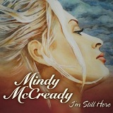 I'm Still Here Lyrics Mindy McCready