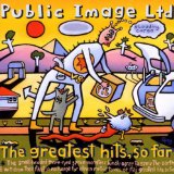 Greatest Hits So Far Lyrics Public Image Limited