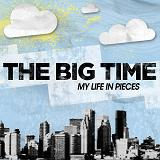 My Life In Pieces (EP) Lyrics The Big Time