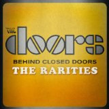 Behind Closed Doors – The Rarities Lyrics The Doors