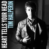 Heart Tells Your Head Lyrics Tim Halperin