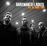 All In Good Time Lyrics Barenaked Ladies