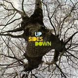 Up Sides Down Lyrics Duncan Townsend