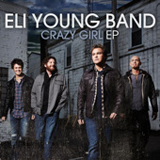 Crazy Girl (EP) Lyrics Eli Young Band
