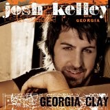 Georgia Clay (Single) Lyrics Josh Kelley